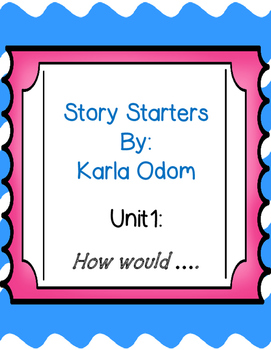 Story Starters.... How would you...