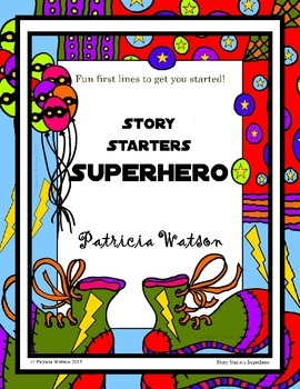 Creative Writing Superhero Story Starters: Fun writing prompts to get started!