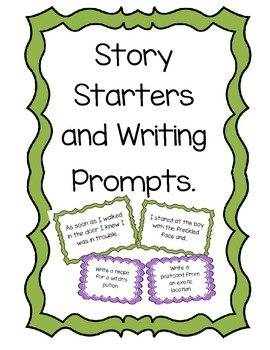 Story Starters and Writing Prompts