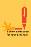 Story Starters for Young Authors