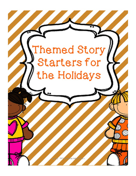 Writing Prompt Holiday - Themed Story Starters for all of the holidays