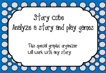 Story Study Graphic Organizer Cube! Students create a cube: Character, setting