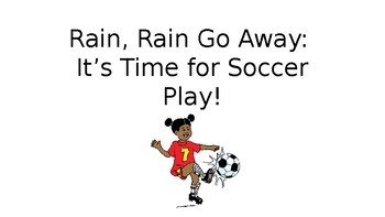 StoryTellers Six Elements of a Story: Rain, Rain, No Soccer Day (Spring)