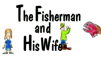 Story The Fisherman and his wife