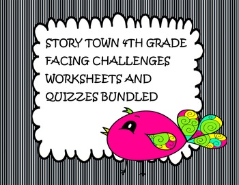 Story Town 4th grade ( Facing Challenges) Worksheets Bundled