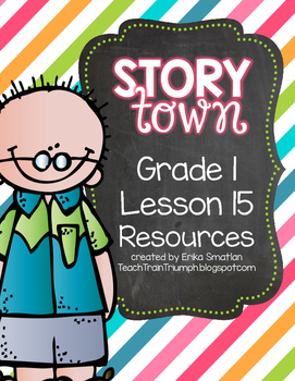 Story Town Grade 1 Lesson 15 Resources