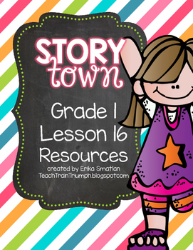 Story Town Grade 1 Lesson 16 Resources