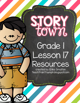 Story Town Grade 1 Lesson 17 Resources
