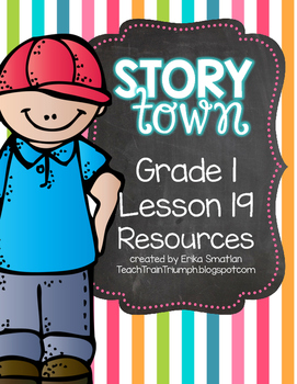 Story Town Grade 1 Lesson 19 Resources