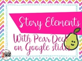 Story elements using pear deck