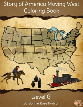 Story of America Moving West Coloring Book-Level C by WriteBonnieRose