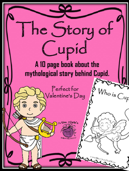 Story of Cupid  Create a 10 page book.  Great for Valentin