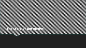 Story of the angles