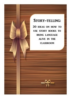 Story-telling: How to Use Story Books to Bring Language Alive in the Classrom