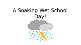 StoryTellers Six Elements of a Story: A Soaking Wet School Day