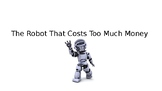 StoryTellers Six Elements of a Story: The Robot that Cost Too Much Money