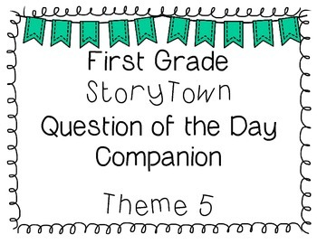 {StoryTown} First Grade Question of the Day Companion Theme 5