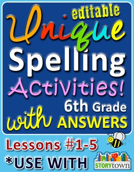 StoryTown Gr. 6 – Unique, Editable Spelling Activities w/Answers – Lessons #1-5