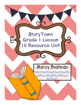 StoryTown Grade 1 Lesson 15 Resource Unit