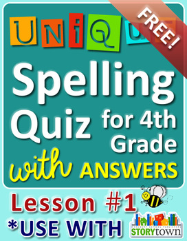 StoryTown Grade 4 – Unique Spelling Quizzes w/ Answers – Lesson #1 - FREE