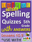 StoryTown Grade 5 – Unique, Editable Spelling Quizzes w/ Answers – Lessons #1-5