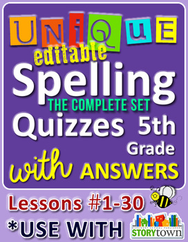 StoryTown Grade 5 – Unique, Editable Spelling Quizzes w/Answers – Lessons #1-30