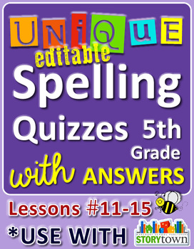 StoryTown Grade 5 - Unique, Editable Spelling Quizzes w/Answers - Lessons #11-15