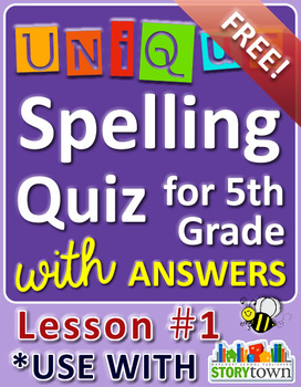 StoryTown Grade 5 – Unique Spelling Quizzes w/ Answers – Lesson #1 - FREE