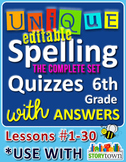 StoryTown Grade 6 – Unique, Editable Spelling Quizzes w/Answers – Lessons #1-30