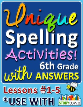 StoryTown Grade 6 – Unique Spelling Activities w/Answers – Lessons #1-5