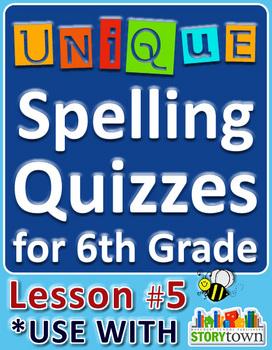 StoryTown Grade 6 - Unique Spelling Quizzes w/ Answers - Lesson #5