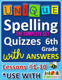 StoryTown Grade 6 – Unique Spelling Quizzes with Answers – Lessons #1-30