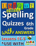 StoryTown Grade 6 - Unique, Editable Spelling Quizzes with Answers Lessons #1-5