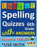 StoryTown Grade 6 – Unique Spelling Quizzes with Answers – Lessons #16-20