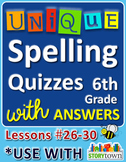 StoryTown Grade 6 – Unique Spelling Quizzes with Answers – Lessons #26-30