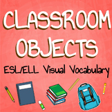 "Teaching ESL/ELL - ""Classroom Objects"" Packet"