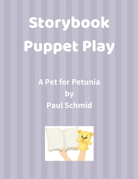 Storybook Puppet Play: A Pet for Petunia