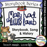 Storybook Series - Mary Had a Little Lamb  (2 versions of