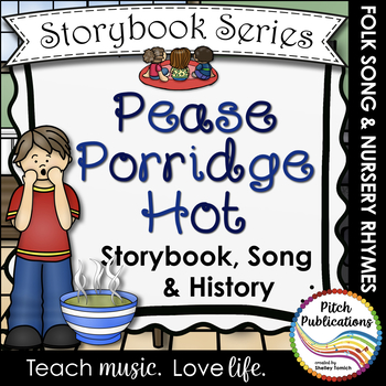 Storybook Series - Pease Porridge Hot - Nursery Rhyme and Folk Song