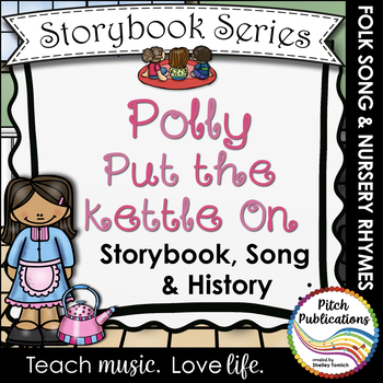 Storybook Series - Polly Put the Kettle On - Nursery Rhyme