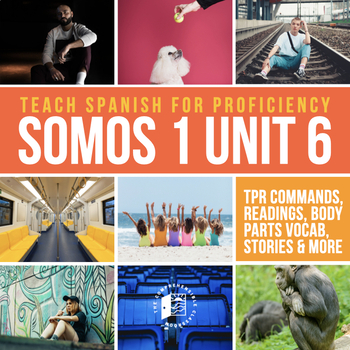 SOMOS Spanish 1 Unit 6: Siéntate Storytelling