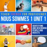 French 1 Nous sommes Unit 01: Dit (4 days)