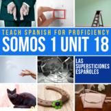 SOMOS Spanish 1 Unit 18: Las supersticiones españolas