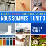 French 1 Nous sommes Unit 03: Ferme la porte! (Five day unit for French 1)