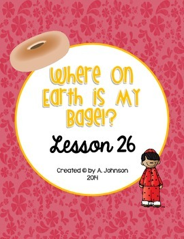Storytown 2nd Grade Lesson 26: Where On Earth is My Bagel?