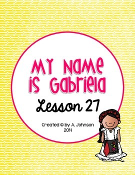Storytown 2nd Grade Lesson 27: My Name is Gabriela Supplementals