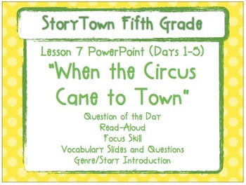 "Storytown Grade 5 Lesson 7 ""When the Circus Came to Town"" Weekly PowerPoint"