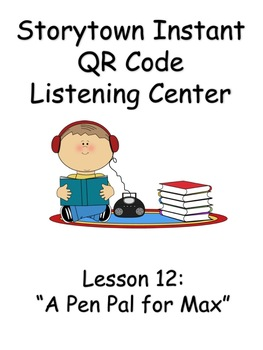 Storytown Instant QR Code Listening Center,  A Pen Pal for Max