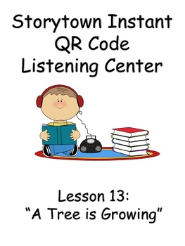 Storytown Instant QR Code Listening Center, Lesson 13: A Tree is Growing