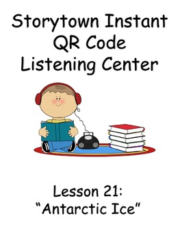 Storytown Instant QR Code Listening Center, Lesson 21:  Antarctic Ice